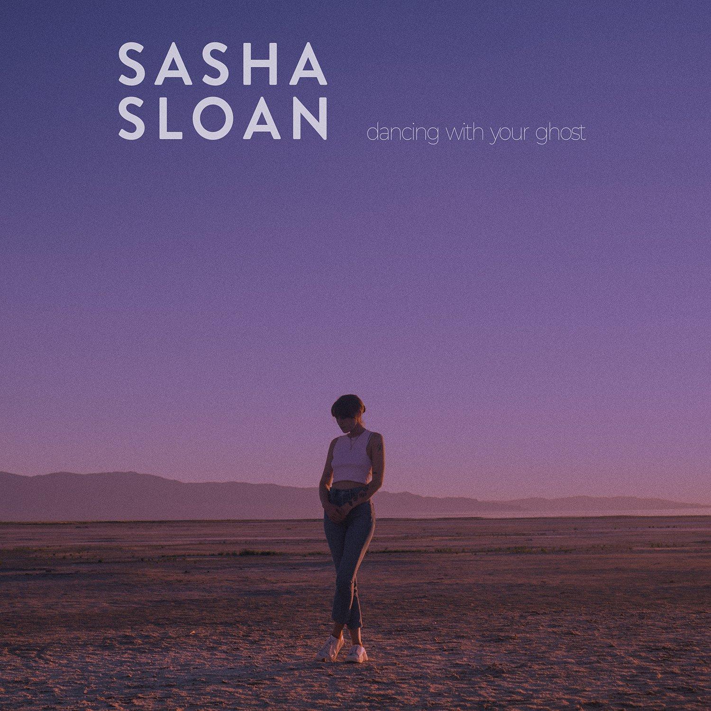 Sasha Sloan - Dancing With Your Ghost