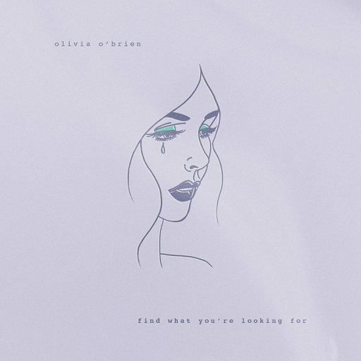 Olivia O'brien - Find what you're looking for